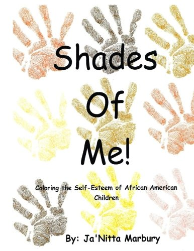 Search : Shades of Me: Coloring the Self-Esteem of African American Children