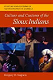 Culture and Customs of the Sioux Indians, Gregory O. Gagnon, 0313384541