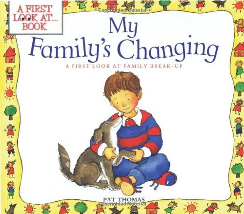 My Family's Changing (A First Look At Series)