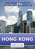 The Expat's Guide to Living and Working in Hong Kong