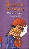 Suzie la chipie, Tome 24 : Même pas peur du clown ! par Park