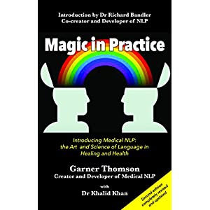 Magic in Practice: Introducing Medical NLP: The Art and Science of Language in Healing and Health Paperback – 31 Mar. 2015