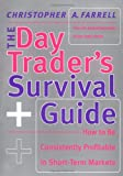 The Day Trader's Survival Guide, Christopher A. Farrell and Christopher Anderson, 0066620856