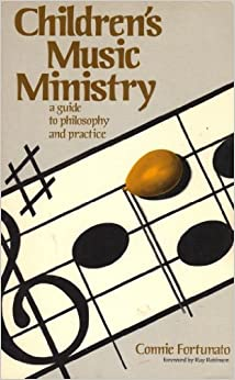Book Children's Music Ministry: A Guide to Philosophy and Practice by Connie Fortunato (1981-12-03)