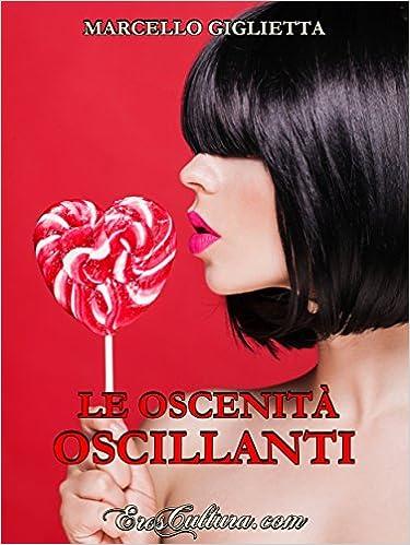 Marcello Giglietta - Le oscenità oscillanti (2016)