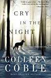 Cry in the Night, Colleen Coble, 1401688640