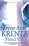 Fired Up: Number 7 in series (Arcane Society)