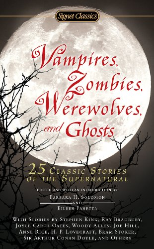 Vampires, Zombies, Werewolves and Ghosts: 25 Classic Stories of the Supernatural (Signet Classics)]()