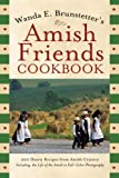 Wanda E. Brunstetter's Amish Friends Cookbook, Wanda E. Brunstetter, 1597896446