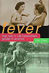 Fever: How Rock 'n' Roll Transformed Gender in America