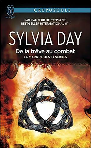 La marque des ténèbres, Tome 2 : De la trêve au combat - Sylvia Day 2016