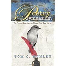 The Poetry Gymnasium: 94 Proven Exercises to Shape Your Best Verse