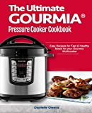 The Ultimate GOURMIA Pressure Cooker Cookbook: Easy Recipes for Fast & Healthy  Meals for your Gourmia  Multicooker
