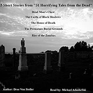 5 Short Stories from '31 Horrifying Tales from the Dead' Audiobook