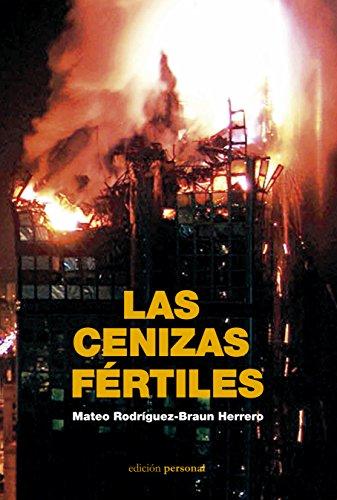 Descargar Libro Las Cenizas Fértiles Mateo Rodríguez-braun Herrero