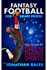 Fantasy Football for Smart People: How to Win at Daily Fantasy Sports Paperback