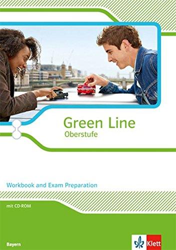 Green Line Oberstufe. Ausgabe Bayern: Workbook and Exam Preparation mit CD-ROM Klasse 11/12 (Green Line Oberstufe. Ausgabe ab 2015)