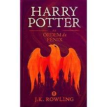Harry Potter e a Ordem da Fénix (Série de Harry Potter Livro 5) (Portuguese Edition)