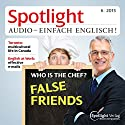 Spotlight Audio - Who is the chef? 06/2015: Englisch lernen Audio - False friends Hörbuch von  div. Gesprochen von:  div.