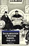 Secularisation in Western Europe, 1848-1914, Hugh McLeod, 0312235100