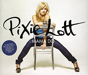 Mama do (uh oh, uh oh) (album version) by pixie lott on amazon.