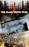 The Prisoner (The Blair Witch Files, Case File 6)