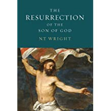 The Resurrection of the Son of God: Christian Origins and the Question of God, Vol. 3
