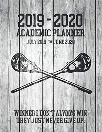 2019 - 2020 ACADEMIC PLANNER July 2019 to June 2020 Winners Don't Always Win They Just Never Give Up: Lacrosse Rustic Vintage White Wood Cover Design ... (Lacrosse Rustic Vintage White Wood Series) por Perfect Your Day Planners