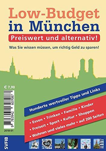 Low-Budget in München: Preiswert und alternativ! Was Sie wissen müssen, um richtig Geld zu sparen.