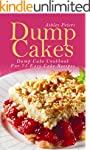Dump Cakes:  Dump Cake Cookbook For 7...