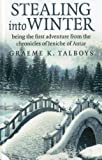 Stealing into Winter, Graeme Talboys, 178099625X