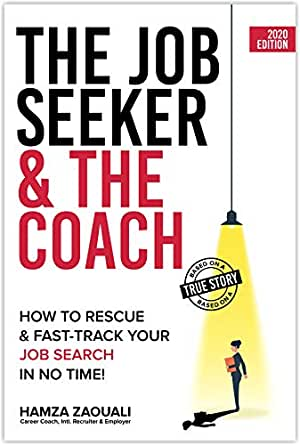 Amazon Com The Job Seeker The Coach How To Rescue And Fast Track Your Job Search In No Time Ebook Zaouali Hamza Kindle Store