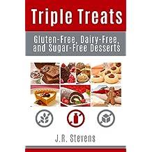 Triple Treats: Gluten Free, Dairy Free, and Sugar Free Desserts