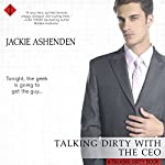 Talking Dirty with the CEO: Talking Dirty, Book 1 | Jackie Ashenden