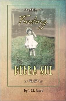 Finding Debra Sue: A Memoir