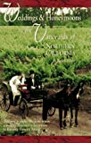 Weddings and Honeymoons in the Vineyards of Northern California, Judith Rivers, 1890083240
