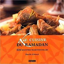 Cuisine du ramadan (la) 100 recettes traditionnelles