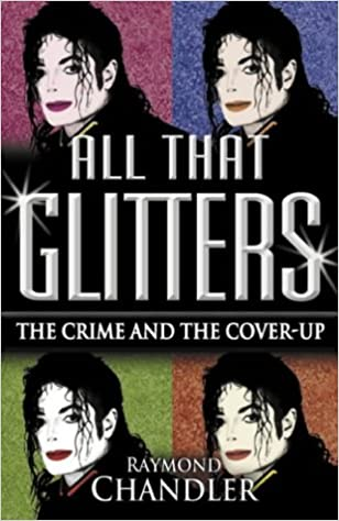 all that glitters michael jackson the crime and the cover up