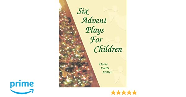 Workbook bible worksheets for middle school : Six Advent Plays For Children: Doris Wells Miller: 9780788024078 ...