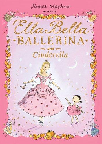 Ella Bella Ballerina and Cinderella (Ella Bella Ba…