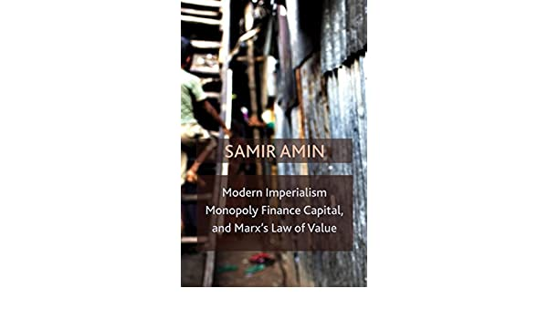 Modern Imperialism, Monopoly Finance Capital, and Marxs Law of Value: Monopoly Capital and Marxs Law of Value (English Edition) eBook: Amin, Samir: Amazon.es: Tienda Kindle