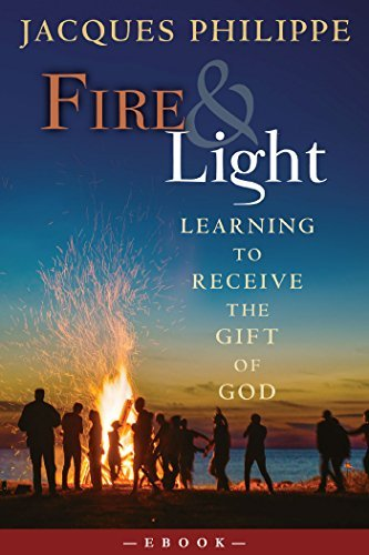 FIRE AND LIGHT- LEARNING TO RECEIVE THE GIFT OF GOD