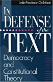 In Defense of the Text, Leslie F. Goldstein, 0847677044