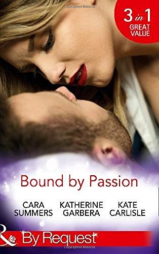 Bound By Passion: No Desire Denied / One More Kiss / Second-Chance Seduction