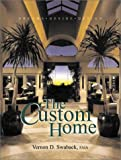 Custom Home: Dreams, Desire, Design