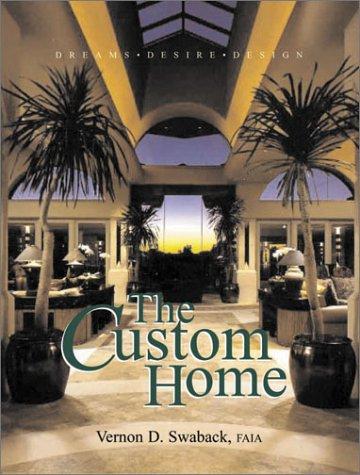 Custom Home: Dreams, Desire, Design