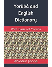 Yorùbá and English Dictionary: With Basics of Yorùbá