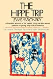 The Hippie Trip, Lewis Yablonsky, 0595001165