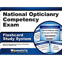 National Opticianry Competency Exam Flashcard Study System: NOCE Test Practice Questions & Review for the National...
