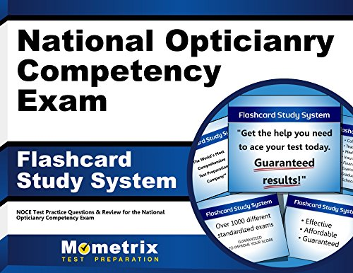 National Opticianry Competency Exam Flashcard Study System: NOCE Test Practice Questions & Review for the National Opticianry Competency Exam (Cards)